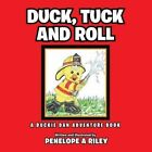 Duck, Tuck and Roll: A Duckie Dan Adventure Book by Penelope a Riley (Paperback / softback, 2014)