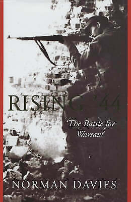 Rising '44: The Battle for Warsaw by Norman Davies (Hardback, 2003)