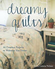 Dreamy Quilts: 14 Timeless Projects to Welcome You Home by Lydia Loretta Nelson (Paperback, 2015)