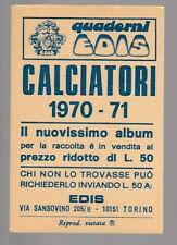 Panini calciatori 1970//71 da recupero Prosdocimi a scelta arbitro tifoso ecc ecc