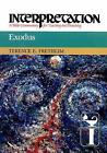 Exodus: Interpretation by Terence E. Fretheim (Hardback, 1991)