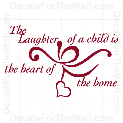 The Laughter of a Child is the Heart of the Home Family Vinyl Wall Art Decal K59