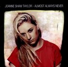 Almost Always Never by Joanne Shaw Taylor (CD, Sep-2012, Ruf Records)