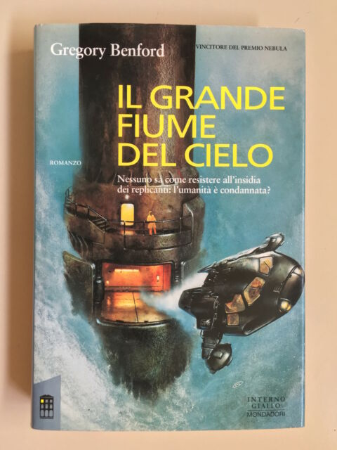 Il grande fiume del cielo di Gregory Benford Interno Giallo Ed. Mondadori 1994