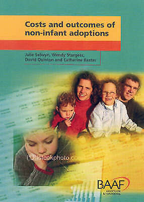 1 of 1 - Costs and Outcomes of Non-infant Adoptions, Selwyn, Julie, Sturgess, Wendy, Quin