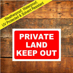 Private land keep out sign or sticker 9045 Waterproof Solvent Resistant signs