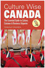 Culture Wise Canada: The Essential Guide to Culture, Customs and Business Etiquette by Graeme Chesters (Paperback, 2007)