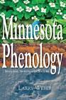 Minnesota Phenology: Seasonal Northland Nature by Larry Weber (Paperback / softback, 2013)