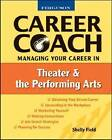 Managing Your Career in Theater and the Performing Arts by Shelly Field (Paperback, 2008)