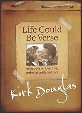 Life Could Be Verse : Reflections on Love, Loss, and What Really Matters by Kirk Douglas (2014, Hardcover)