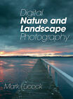 Digital Nature and Landscape Photography by Mark Lucock (Paperback, 2007)