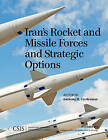 Iran's Rocket and Missile Forces and Strategic Options by Anthony H. Cordesman (Paperback, 2015)