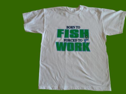 Né Pour Pêcher Forcé À Travailler meilleur vendeur Funny T Shirt toutes tailles en stock