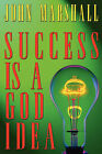 Success Is a God Idea by John Marshall (Paperback / softback, 2004)