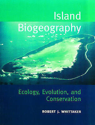 Island Biogeography : Ecology, Evolution and Conservation