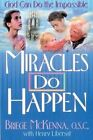 Miracles Do Happen: God Can Do the Impossible by Briege McKenna (Paperback / softback, 1987)