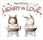 Henry in Love: Una Novela de Obsesion by Peter McCarty (Hardback, 2009)