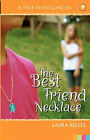 The Best Friend Necklace by Laura Reeves (Paperback / softback, 2007)