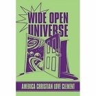 Wide Open Universe 9781448970193 by America Christian Love Clement Paperback