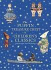 The Puffin Treasure Chest of Children's Classics by Penguin Books Ltd (Hardback, 2009)