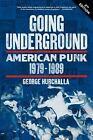 Going Underground : American Punk, 1979-1989 by George Hurchalla (2016, Paperback)