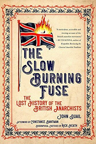 The Slow Burning Fuse The Lost History Of The British Anarchists 9781629635828 For Sale Online