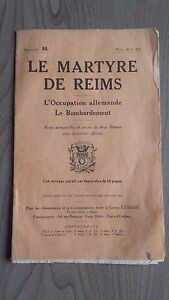 FASCICULE 8 LE MARTYRE DE REIMS L'OCCUPATION ALLEMANDE LE BOMBARDEMENT 1914/18