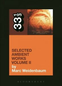 Selected-Ambient-Works-Paperback-by-Weidenbaum-Marc-Brand-New-Free-P-amp-P-in