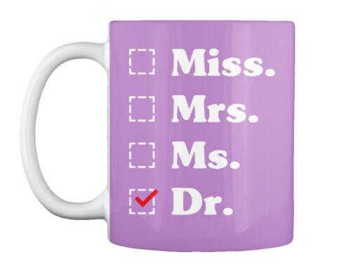 Dr Miss Miss Mrs Ms Dr Phd Graduation Doctor Ms Gift Coffee Mug Mrs