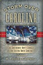 Storm over Carolina : The Confederate Navy's Struggle for Eastern North...