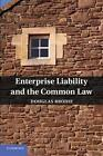 Enterprise Liability and the Common Law by Douglas Brodie (Paperback, 2013)