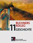 Buchners Kolleg Geschichte 11. Neue Ausgabe Baden-Württemberg von Wolfgang Wagner, Maria Würfel, Ralph Erbar, Eberhard Sieber und Harald Schneider (2010, Gebundene Ausgabe)