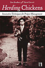 Herding Chickens: Innovative Techniques for Project Management by Dan Bradbary, David Garrett (Paperback, 2005)