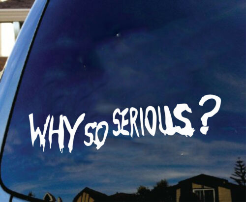 Why So Serious Vinyl Car Decal Sticker Funny Joker Batman Comic