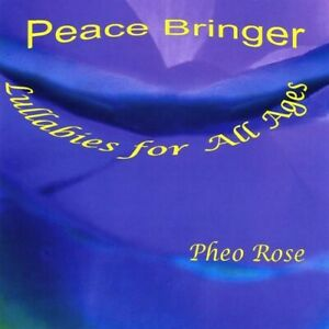 Pheo Rose - Peace Bringer: Lullabies for All Ages [New CD]