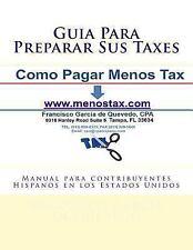 Guia para Preparar Sus Taxes : Manual para Contribuyentes Hispanos en Los...