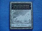 The Little People of the British Isles: Pixies, Brownies, Sprites and Other Rare Fauna by Paul Johnson (Paperback, 2008)