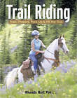 Trail Riding: Train, Prepare, Pack Up and Hit the Trail by Rhonda Hart Poe (Paperback, 2005)