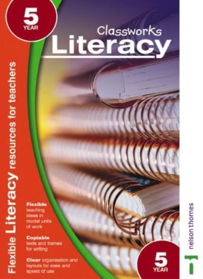 Classworks - Literacy Year 5 (Classworks Literacy Teacher's Resource Books) By
