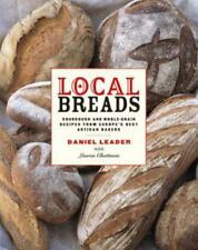 Local Breads: Sourdough & Whole-Grain Recipes Europe's Best Artisan Baker HC