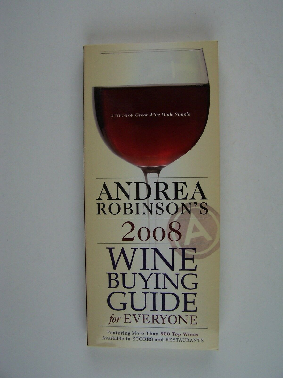 Andrea Robinson's 2008 Wine Buying Guide for Everyone B