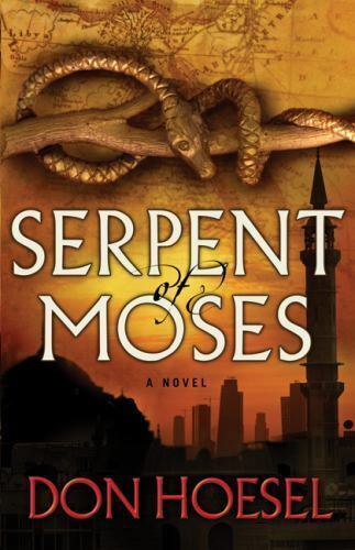 Serpent Of Moses By Don Hoesel 2012 Paperback Ebay