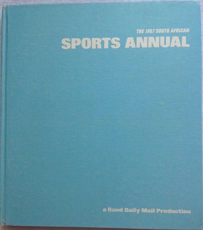 The 1967 South African SPORTS ANNUAL - a Rand Daily Mail Production - Hardcover