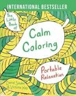 The Little Book of Calm Coloring: Portable Relaxation by David Sinden, Victoria Kay (Paperback / softback, 2015)