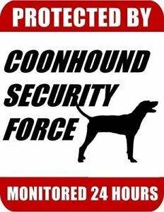 Protected-By-Coonhound-Security-Force-Monitored-24-Hours-Laminated-Dog-Sign