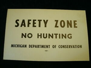 Vintage-SAFETY-ZONE-NO-HUNTING-Sign-DNR-Michigan-Dept-Of-Conservation-11-x-7-034-A2