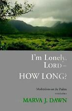 I'm Lonely, Lord-- How Long?: Meditations on the Psalms, Dawn, Marva J., Very Go