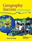 Geography Success: Starter Book by Terry Jennings (Paperback, 2001)