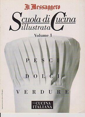 Il Messaggero La Cucina Italiana Vol 1 La Scuola Di Cucina Illustrata Ebay