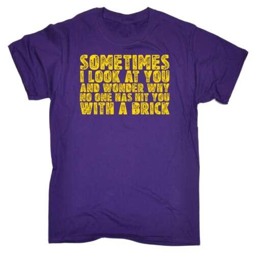 Je me demande Pourquoi personne n/'a vous a frappé avec une Brique Drôle Blague Adulte Humour T-Shirt